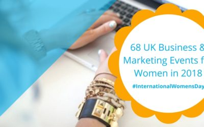 68 UK Business & Marketing Events for Women in 2018 🎉 #InternationalWomensDay